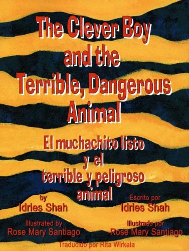 9781883536398: The Clever Boy and the Terrible, Dangerous Animal / El Muchachito Liaro Y El Terrible Y Peligroso Animal (English and Spanish Edition)