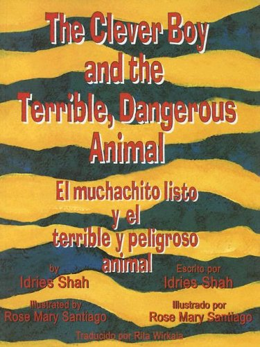 9781883536404: The Clever Boy and the Terrible, Dangerous Animal/ El Muchachito Y El Terrible Y Peligroso Animal (English and Spanish Edition)