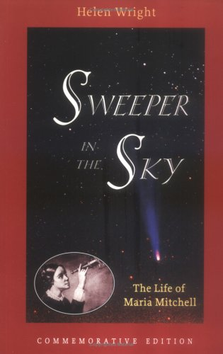 Sweeper in the Sky: The Life of Maria Mitchell: Helen Wright; Debra Meloy Elmegreen; Frederick R. ...