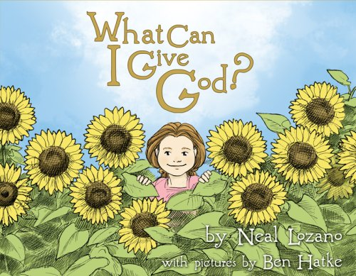 What Can I Give God?: Neal Lozano