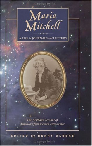 Maria Mitchell: A Life in Journals and Letters
