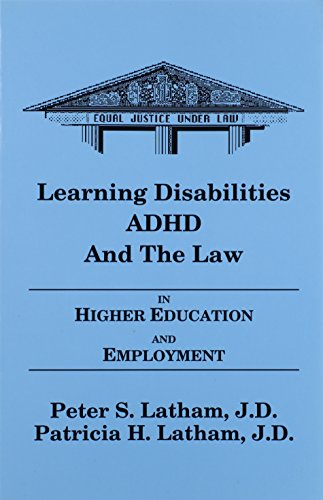Learning Disabilities/ADHD and the Law in Higher: Peter S. Latham;