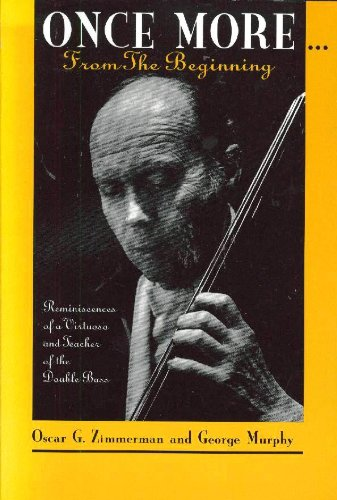 9781883568009: Once More-- From the Beginning: Reminiscences of a Virtuoso and Teacher of the Double Bass