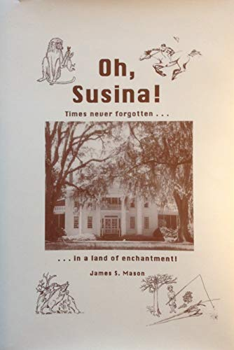 9781883570163: Oh, Susina!: Times never forgotten--in a land of enchantment