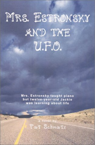 Mrs. Estronsky and the U.F.O.: Schmatz, Pat