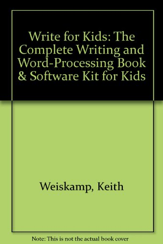 9781883577056: Write for Kids: The Complete Writing and Word Processing Book and Software Kit for Kids