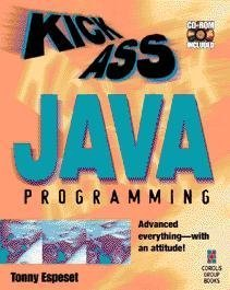 9781883577995: Kickass Java Programming: Cutting-Edge Java Techniques With an Attitude