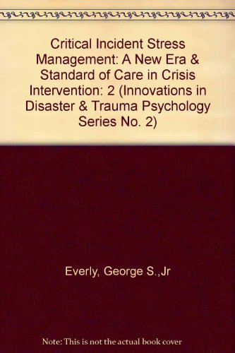 9781883581077: Critical Incident Stress Management: A New Era & Standard of Care in Crisis Intervention (Innovations in Disaster & Trauma Psychology Series No. 2)