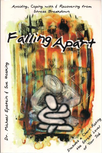 9781883581107: Falling Apart: Avoiding, Coping With & Recovering from Stress Breakdown