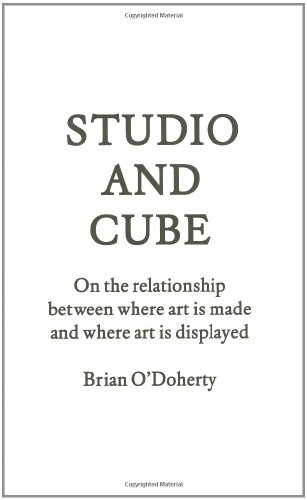 Stock image for Studio and Cube : On the Relationship Between Where Art Is Made and Where Art Is Displayed for sale by Better World Books