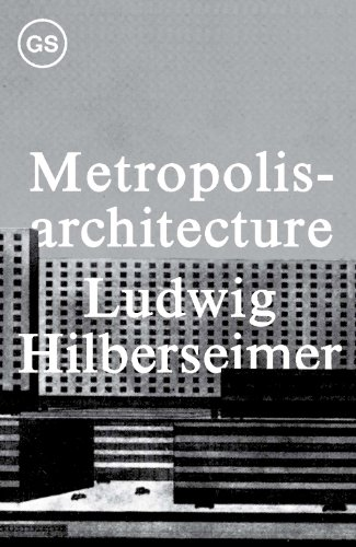 Metropolisarchitecture And Selected Essays: Hilberseimer, Ludwig/ Anderson,