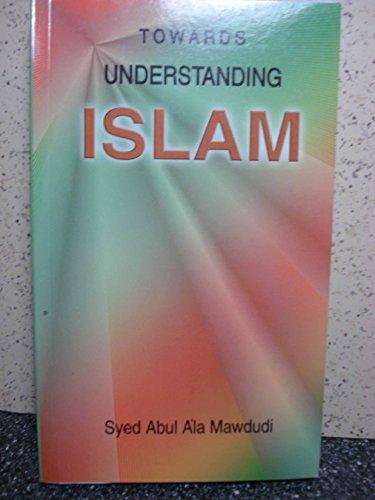 9781883591014: Towards Understanding Islam [Taschenbuch] by