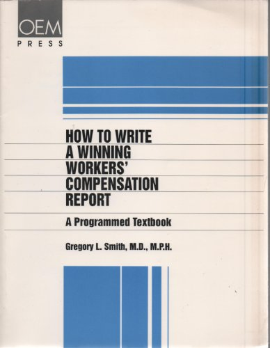 9781883595036: How to Write a Winning Workers' Compensation Report: A Programmed Textbook