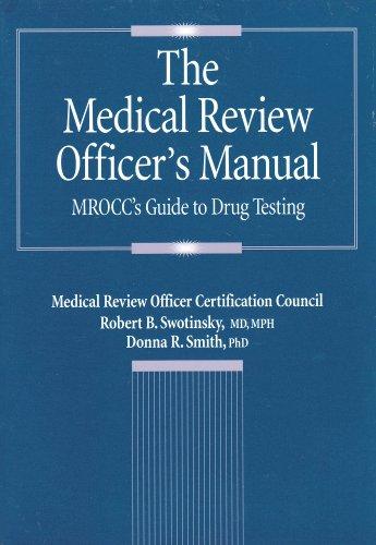 The Medical Review Officer's Manual : MROCC's: Robert B. Swotinsky;