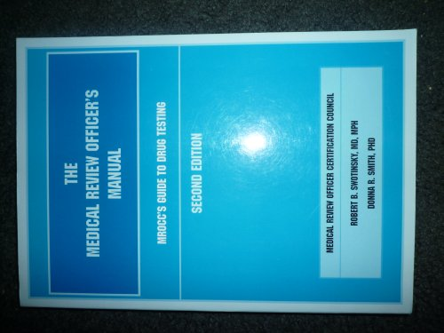 The Medical Review Officer's Manual, Second Edition: Robert B. Swotinsky