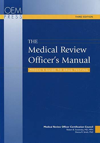 The Medical Review Officer's Manual: Mrocc's Guide: Swotinsky, Robert B.;