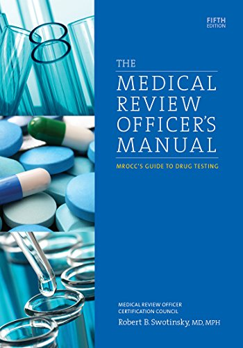 The Medical Review Officer's Manual: Mrocc's Guide: Swotinsky, Robert