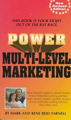 Power Multi-Level Marketing: Yarnell, Mark; Yarnell, Rene Reid