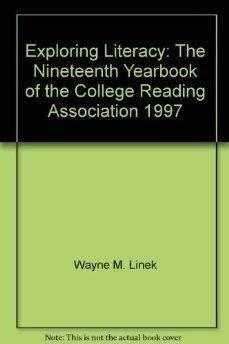 Exploring Literacy: The Nineteenth Yearbook of the: Wayne M. Linek