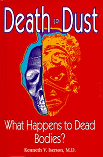 9781883620073: Death to Dust: What Happens to Dead Bodies