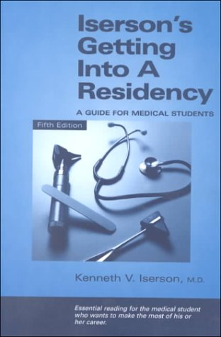 9781883620271: Iserson's Getting into a Residency: A Guide for Medical Students