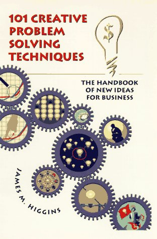9781883629007: 101 Creative Problem Solving Techniques: The Handbook of New Ideas for Business