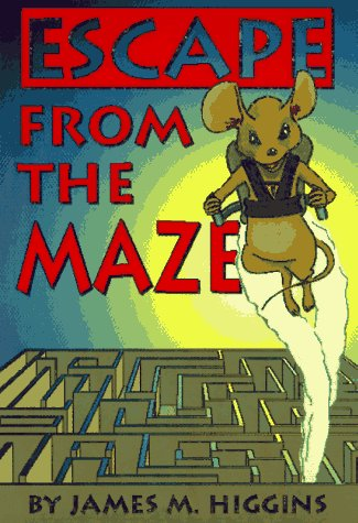 Escape from the Maze: 9 Steps to: James M. Higgins