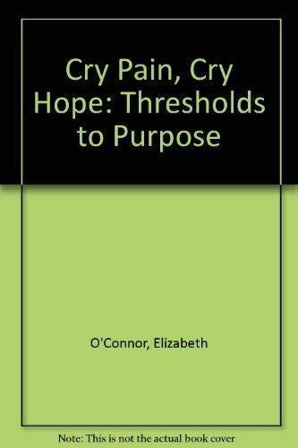 9781883639013: Cry Pain, Cry Hope: Thresholds to Purpose
