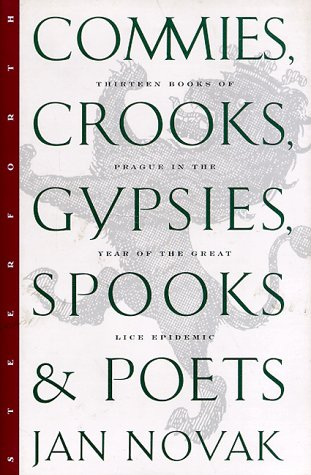 9781883642099: Commies, Crooks, Gypsies, Spooks & Poets: Thirteen Books of Prague in the Year of the Great Lice Epidemic
