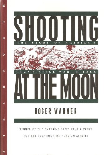 9781883642365: Shooting at the Moon: The Story of America's Clandestine War in Laos