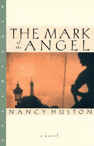 The Mark of the Angel (Signed First Edition): Nancy Huston