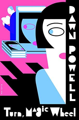Turn, Magic Wheel: Dawn Powell