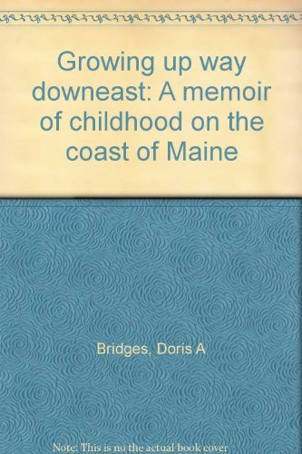 9781883650391: Growing up way downeast: A memoir of childhood on the coast of Maine