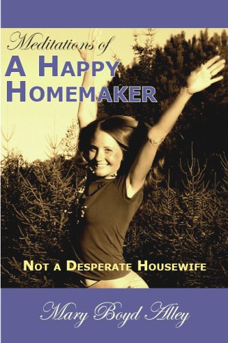 Meditations of a Happy Homemaker: Not a: Mary Boyd Alley
