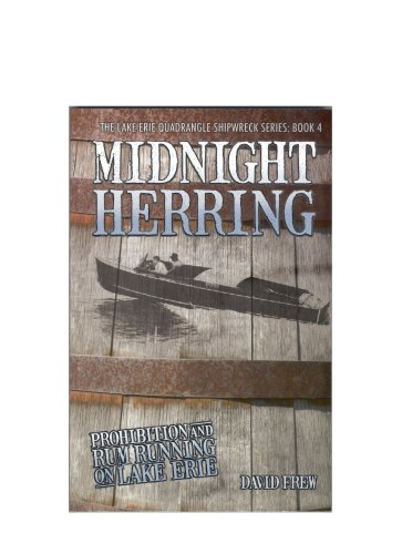 9781883658489: Midnight Herring: Prohibition and Rum Running on Lake Erie (The Lake Erie Quadrangle Shipwreck Series, Book 4)