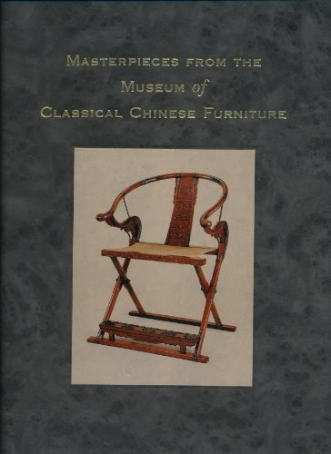 9781883662028: Mastepieces from the Museum of Classical Chinese Furniture