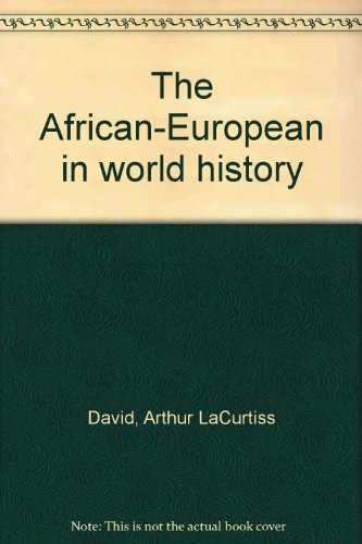 The African-European in world history: David, Arthur LaCurtiss
