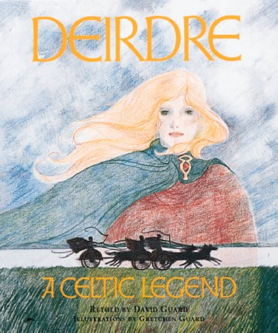 Deirdre: A Celtic Legend: David Guard