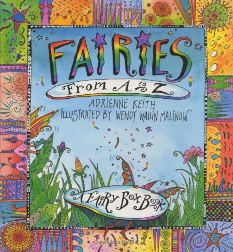 Fairies from A to Z: A Fairy Box Book: Adrienne Keith, Wendy Wallin Malinow (Illustrator)