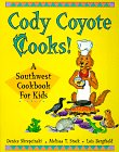 Cody Coyote Cooks!: A Southwest Cookbook for Kids