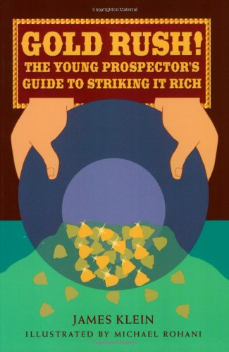 9781883672645: Gold Rush!: The Young Prospector's Guide to Striking It Rich (For the Junior Rockhound)