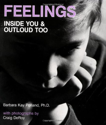 Feelings: Inside You and Outloud Too: Polland, Barbara K.