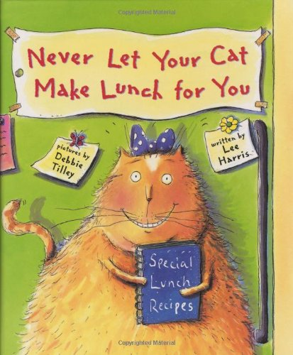9781883672805: Never Let Your Cat Make Lunch for You