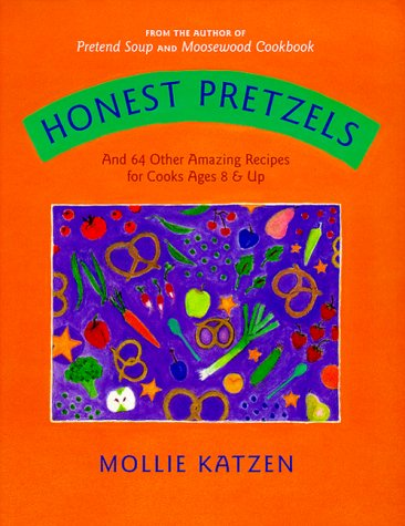 9781883672881: Honest Pretzels: And 64 Other Amazing Recipes for Kids