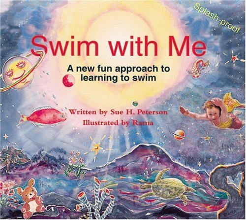 Swim with Me: A New Fun Approach to Learning to Swim: Peterson, Sue H.