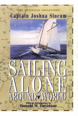 Sailing Alone: Around the World (Coastline Collection) (1883684064) by Joshua Slocum; Thomas Fogarty; George Varian; Capt. Joshua Slocum
