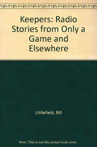 9781883684143: Keepers: Radio Stories from Only a Game and Elsewhere