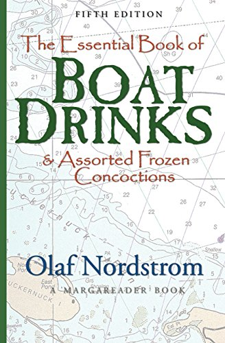 The Essential Book Of Boat Drinks: & Assorted Frozen Concoctions: Nordstrom, Olaf