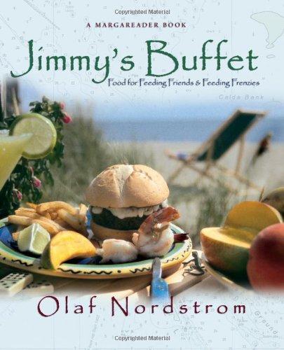 9781883684983: Jimmy's Buffet: Food for Feeding Friends and Feeding Frenzies