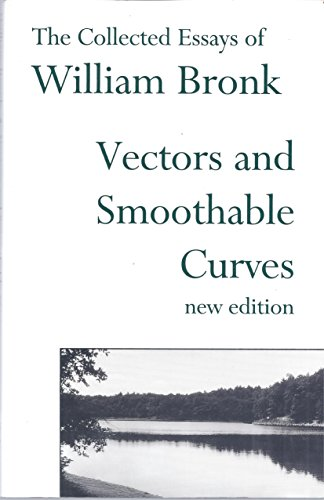 9781883689322: Vectors and Smoothable Curves: The Collected Essays of William Bronk, New Edition